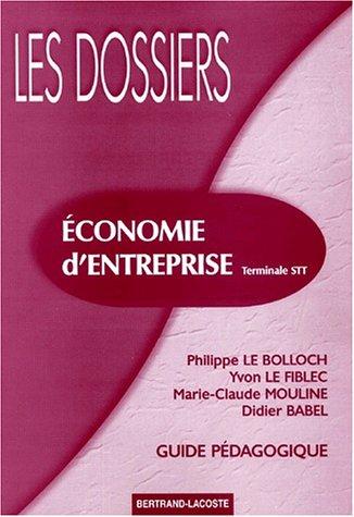 Economie d'entreprise Terminale STT. Guide pédagogique