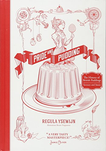 Pride and Pudding: The History of British Puddings, Savoury and Sweet por Regula Ysewijn
