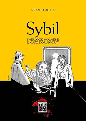 Sybil. Sherlock Holmes e il caso Dorian Gray