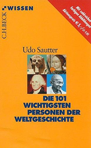 Die 101 wichtigsten Personen der Weltgeschichte (C. H. Beck Wissen in der Beck'schen Reihe)