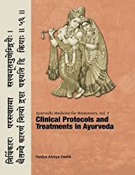 Ayurvedic Medicine for Westerners: Clinical Protocols & Treatments in Ayurveda (Volume 3) by Vaidya Atreya Smith (2015-01-24)
