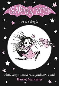 Isadora Moon va al colegio par Harriet Muncaster