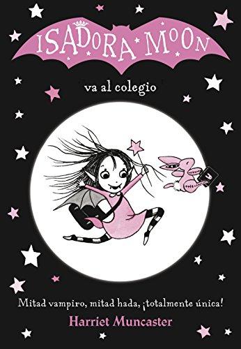 Isadora Moon Va Al Colegio / Isadora Moon Goes to School (Isadora Moon, Book 1) par Harriet Muncaster