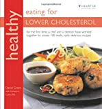 Healthy Eating for Lower Cholesterol: In Association with Heart UK, the Cholesterol Charity (Healthy Eating Series)