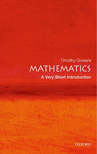 Mathematics a very short introduction very short introductions mathematics a very short introduction very short introductions by gowers timothy fandeluxe Choice Image