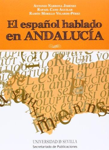 El español hablado en Andalucía (Serie Lingüística)