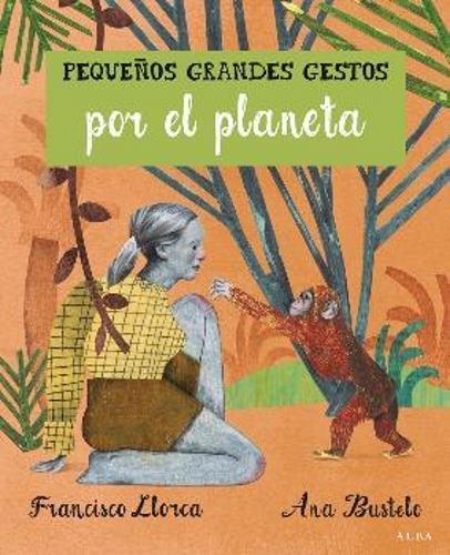 Pequeños Grandes Gestos Por El Planeta (Infantil Ilustrado)