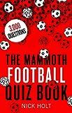 The Mammoth Football Quiz Book (Mammoth Books)