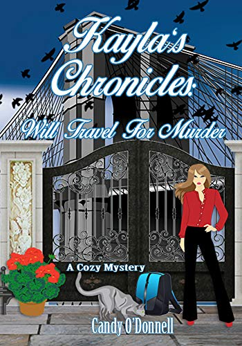 Kayla's Chronicles: Will Travel For Murder : A Cozy Mystery (English Edition) (Orleans Candy New)