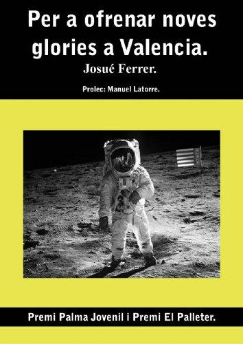Per a ofrenar noves glories a Valencia. (Catalan Edition)