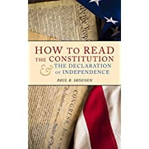 How to Read the Constitution and the Declaration of Independence: A Simple Guide to Understanding the Constitution of the United States (Freedom in America Book 1) (English Edition)