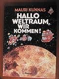 Hallo Weltraum, wir kommen