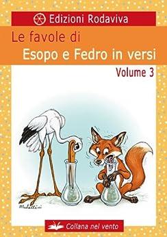 Le favole di Esopo e Fedro in versi - Volume 3 (Nel Vento) di [Masi, Alvaro]