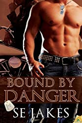 Bound by Danger (Men of Honor) by SE Jakes (2013-05-07)