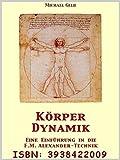 Körperdynamik - Eine Einführung in die F.M. Alexander-Technik (Amazon.de)