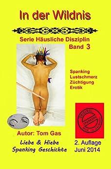 In der Wildnis (Häusliche Disziplin 3) (German Edition) de [Gas, Tom]