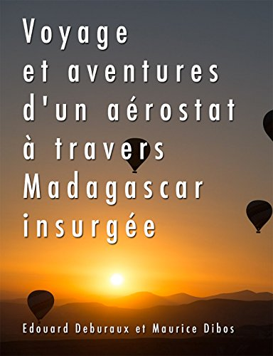 voyage-et-aventures-dun-aerostat-a-travers-madagascar-insurgee-french-edition