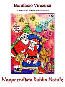 L'apprendista Babbo Natale (Ebe) di [Vincenzi, Bonifacio]