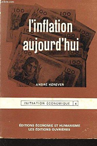L'INFLATION AUJOURD'HUI / VOLUME. 4 : INITIATION ECONOMIQUE.
