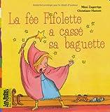 Telecharger Livres La fee Fifolette a casse sa baguette (PDF,EPUB,MOBI) gratuits en Francaise