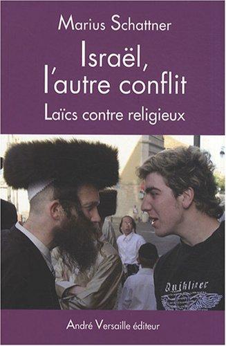 Israël, l'autre conflit : Laïcs contre religieux par Marius Schattner