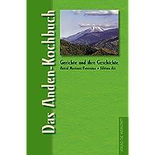 Das Anden-Kochbuch (Gerichte und ihre Geschichte - Edition dià im Verlag Die Werkstatt)
