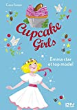 Cupcake Girls - tome 11 : Emma star et top-model (French Edition)