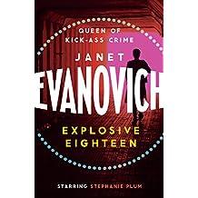 Explosive Eighteen: A fiery and hilarious crime adventure (Stephanie Plum Book 18)