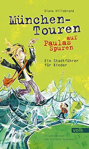 München-Touren auf Paulas Spuren: Ein Stadtführer für Kinder