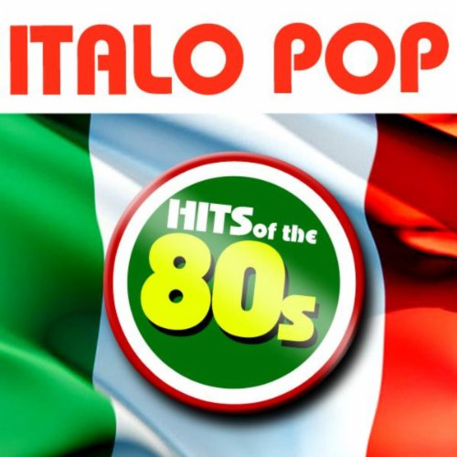 Italo Pop - Hits of the 80s