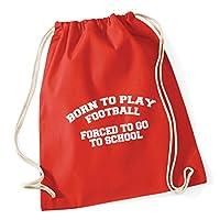 HippoWarehouse Born to play football forced to go to school Drawstring Cotton School Gym Kid Bag Sack 37cm x 46cm, 12 litres