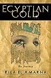 Egyptian Gold: The Journey by Kila El Amarna (2013-02-14) - Kila El Amarna
