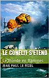 le conflit s'étend: Le monde en flammes (Saga Yann Kermadec t. 6)