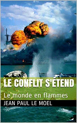 le conflit s'tend: Le monde en flammes (Saga Yann Kermadec t. 6)