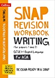Writing (for papers 1 and 2) Workbook: New GCSE Grade 9-1 English Language AQA: GCSE Grade 9-1 (Collins GCSE 9-1 Snap Revision)
