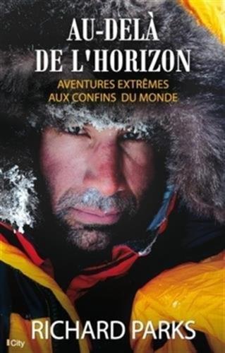 Au-delà de l'horizon, aventures extrêmes aux confins du monde