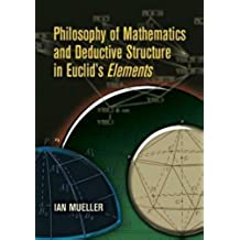 Philosophy of Mathematics And Deductive Structure in Euclid's Elements