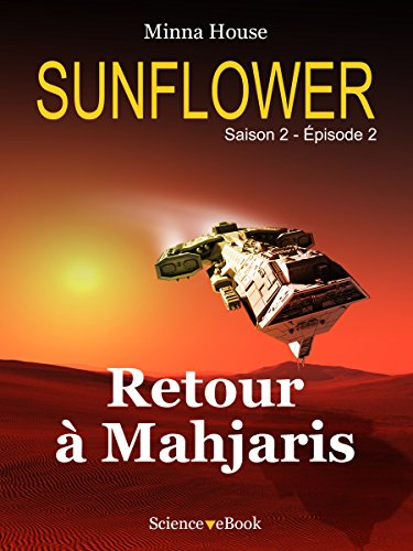 Sunflower - Retour à Mahjaris: Saison 2 Episode 2 (Sunflower Saison 2)