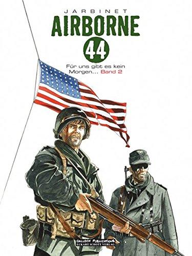 Airborne 44: Für uns gibt es kein morgen.