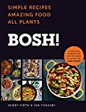 BOSH!: Simple Recipes. Amazing Food. All Plants. The Fastest-Selling Vegan Cookbook Ever only £8.00 on Amazon
