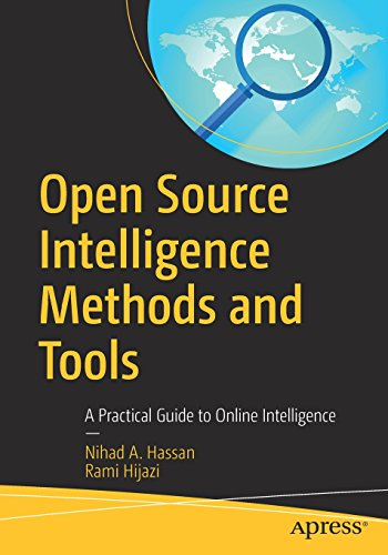 Open Source Intelligence Methods and Tools: A Practical Guide to Online Intelligence por Nihad A. Hassan