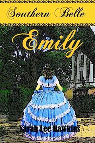 Carolina Belle (Southern Belle - Emily: Südstaatenroman)