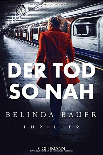 Bauer, Belinda: Der Tod so nah