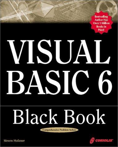 Visual Basic 6 Black Book: Indispensable Problem Solver (Black Book Series) - W Hundehütten