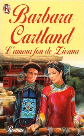 L'Amour fou de Zivana par Barbara Cartland