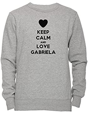 Keep Calm And Love Gabriela Unisex Uomo Donna Felpa Maglione Pullover Grigio Tutti Dimensioni Men's Women's Jumper...