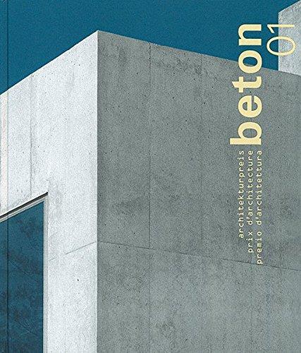 Beton 01: Architekturpreis/Prix d'Architecture/Premio d'Architettura