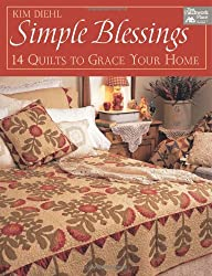 Simple Blessings: 14 Quilts to Grace Your Home