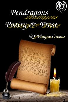Pendragons Poetry & Prose (English Edition) di [Owens, Wayne]