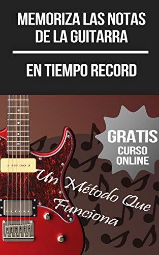 Memoriza Las Notas De La Guitarra (+ Curso Online en Vídeo) eBook ...